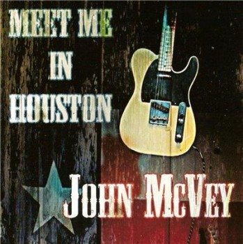John McVey  -  Meet Me In Houston (2013) FLAC