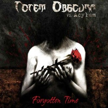 Totem Obscura Vs. Acylum - Forgotten Time (2013)