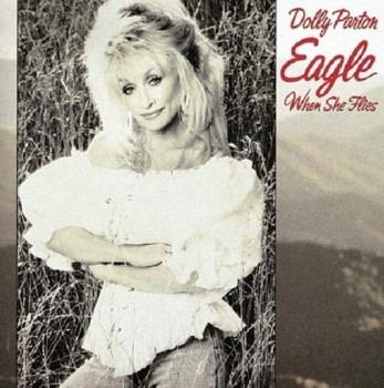 Dolly Parton - Eagle When She Flies (1991)