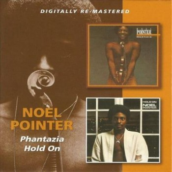 Noel Pointer - Phantazia Hold On (2013) (Remastered)