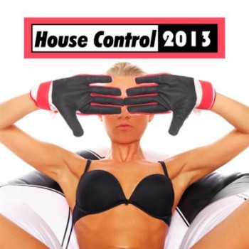 Various - House Control 2013 [Compilation]