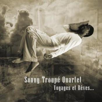 Sonny Troupe Quartet - Voyages et Reves ... (2013) Mp3 CBR 320 kbps