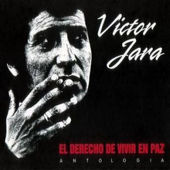Victor Jara - El Derecho De Vivir En Paz ~ Antologia (2003)