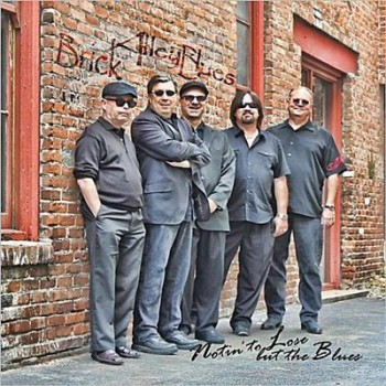 Brick Alley Blues - Nothin' To Lose But The Blues (2013)