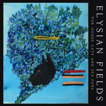 Elysian Fields - For House Cats and Sea Fans (2014) 320 / Lossless