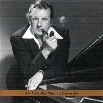 Irving Fields - My Yiddishe Mama's Favorites (2007)
