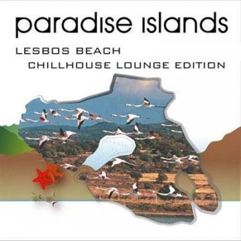VA - Paradise Islands (Lesbos Beach, Chillhouse Lounge Edition) (2014)