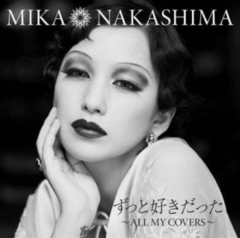 Mika Nakashima - Zutto Suki Datta - All My Covers (2014)