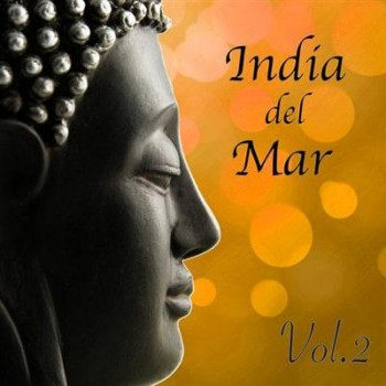 Bollywood Buddha Indian Music Cafe - India del Mar, Vol. 2 (2014)