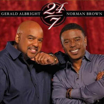 Gerald Albright and Norman Brown - 24/7