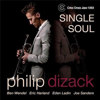 Philip Dizack - Single Soul (2013) FLAC