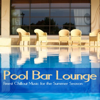 VA - Pool Bar Lounge (Finest Chillout Music for the Summer Season) (2014)