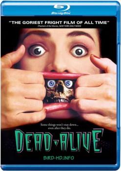 Dead Alive 1992 UNCUT m720p BluRay x264-BiRD