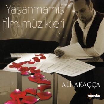 Ali Aka��a - Ya�anmam�� Film M�zikleri [2013] Full Alb�m �ndir