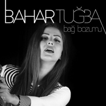 Bahar Tuğba – Bağ Bozumu (2015) Single Albüm İndir